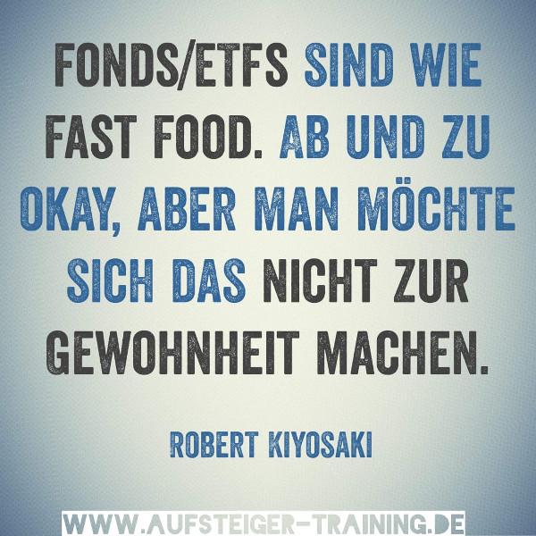 Fonds / ETFs sind wie Fast Food. Ab und zu okay, aber man möchte sich das nicht zur Gewohnheit machen.