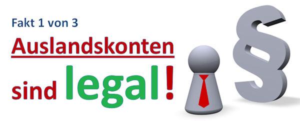 Auslandskonten sind legal
