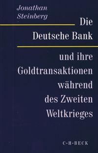 Die Deutsche Bank und ihre Goldtransaktionen während des Zweiten Weltkrieges