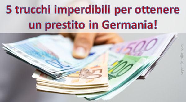 5 trucchi imperdibili per ottenere un prestito in Germania
