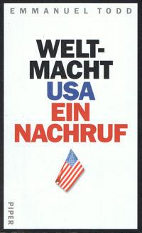 Weltmacht USA, ein Nachruf